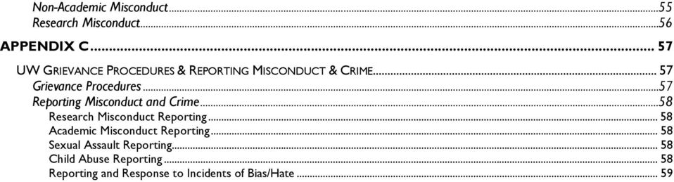 .. 57 Reporting Misconduct and Crime... 58 Research Misconduct Reporting.