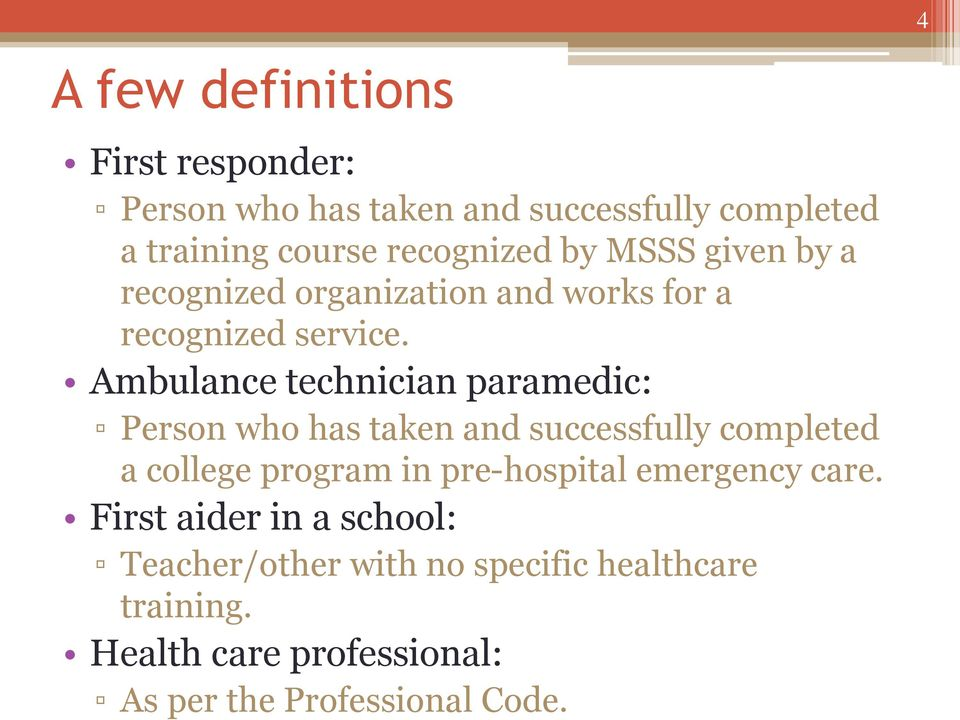 Ambulance technician paramedic: Person who has taken and successfully completed a college program in pre-hospital