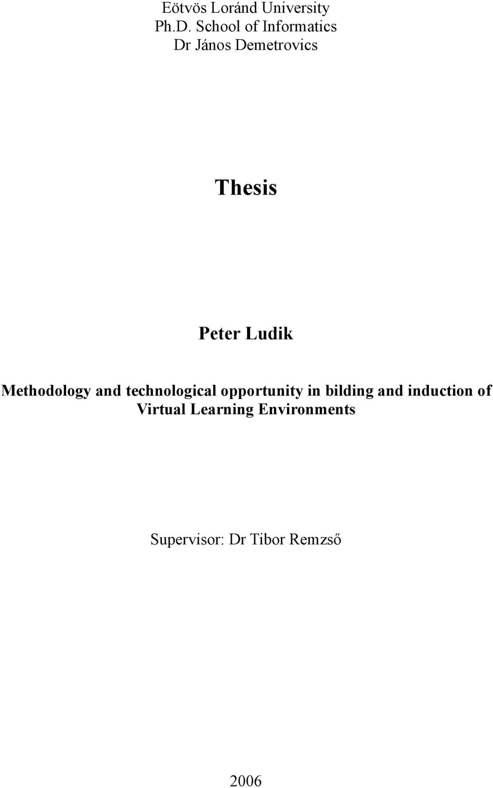 Ludik Methodology and technological opportunity in