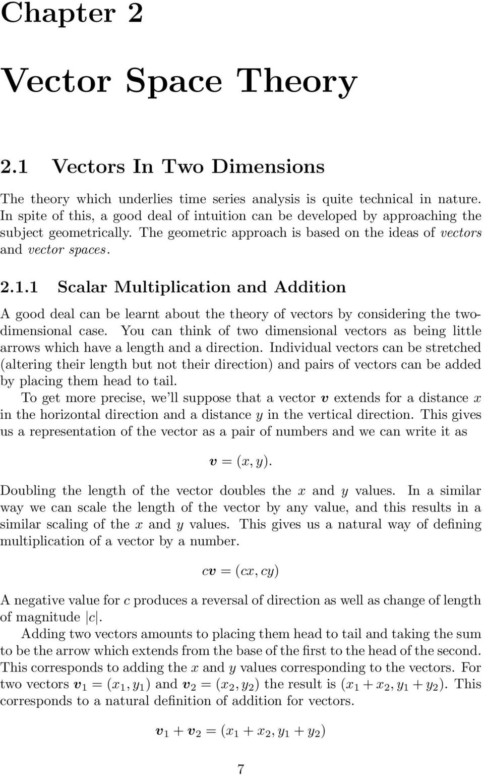 1 Scalar Multiplication and Addition A good deal can be learnt about the theory of vectors by considering the twodimensional case.