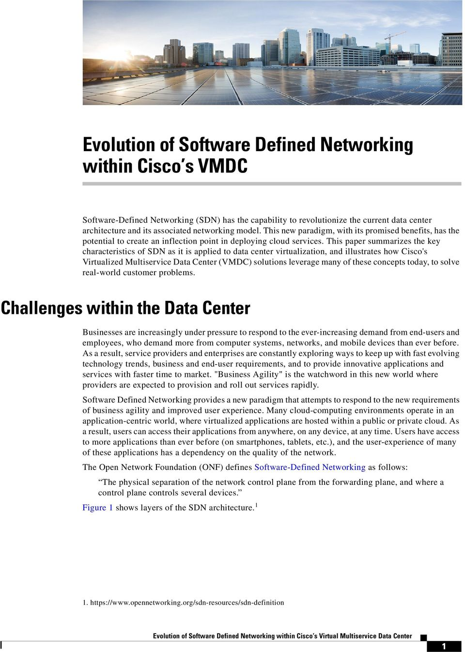 This paper summarizes the key characteristics of SDN as it is applied to data center virtualization, and illustrates how Cisco's Virtualized Multiservice Data Center (VMDC) solutions leverage many of