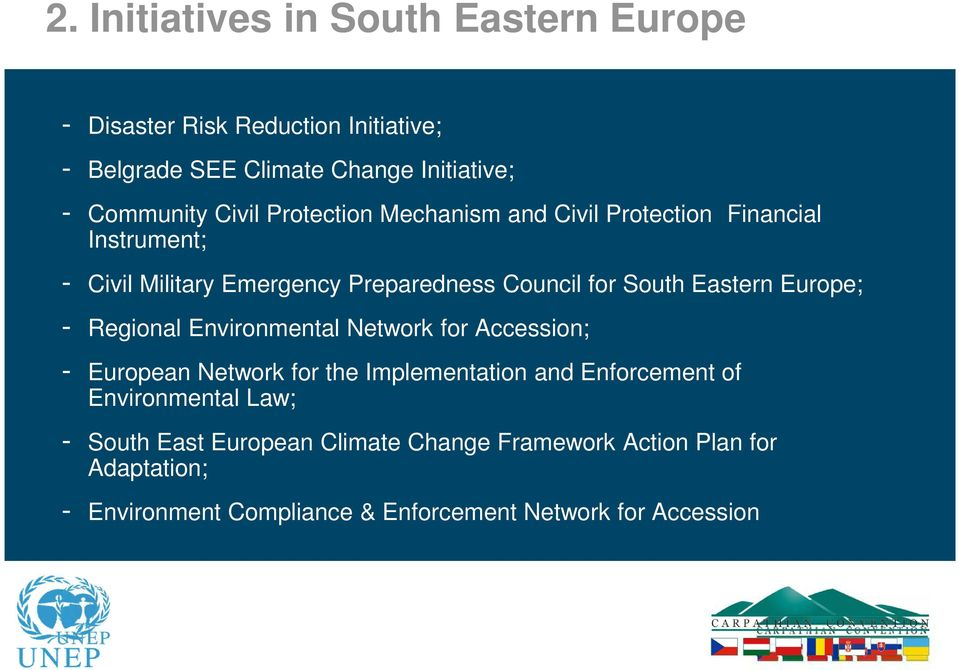 Eastern Europe; - Regional Environmental Network for Accession; - European Network for the Implementation and Enforcement of