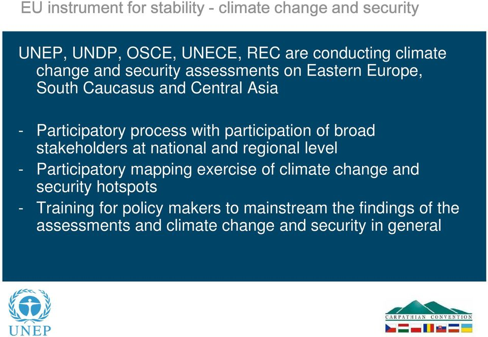 of broad stakeholders at national and regional level - Participatory mapping exercise of climate change and security