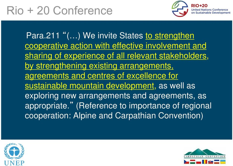 experience of all relevant stakeholders, by strengthening existing arrangements, agreements and centres of