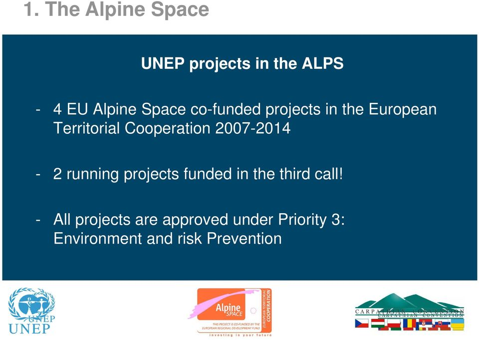 2007-2014 - 2 running projects funded in the third call!