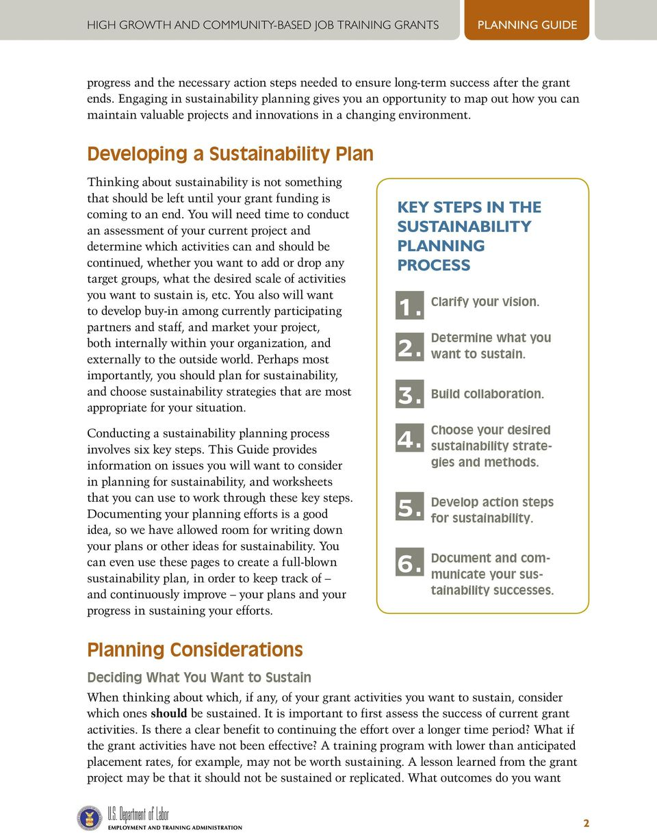 Developing a Sustainability Plan Thinking about sustainability is not something that should be left until your grant funding is coming to an end.