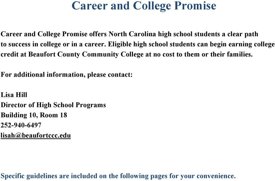 Eligible high school students can begin earning college credit at Beaufort County Community College at no cost to them or