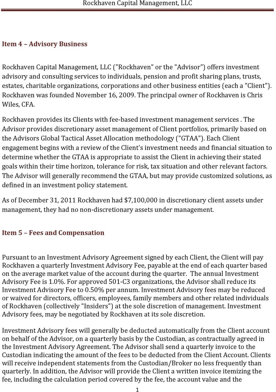 Rockhaven provides its Clients with fee- based investment management services.