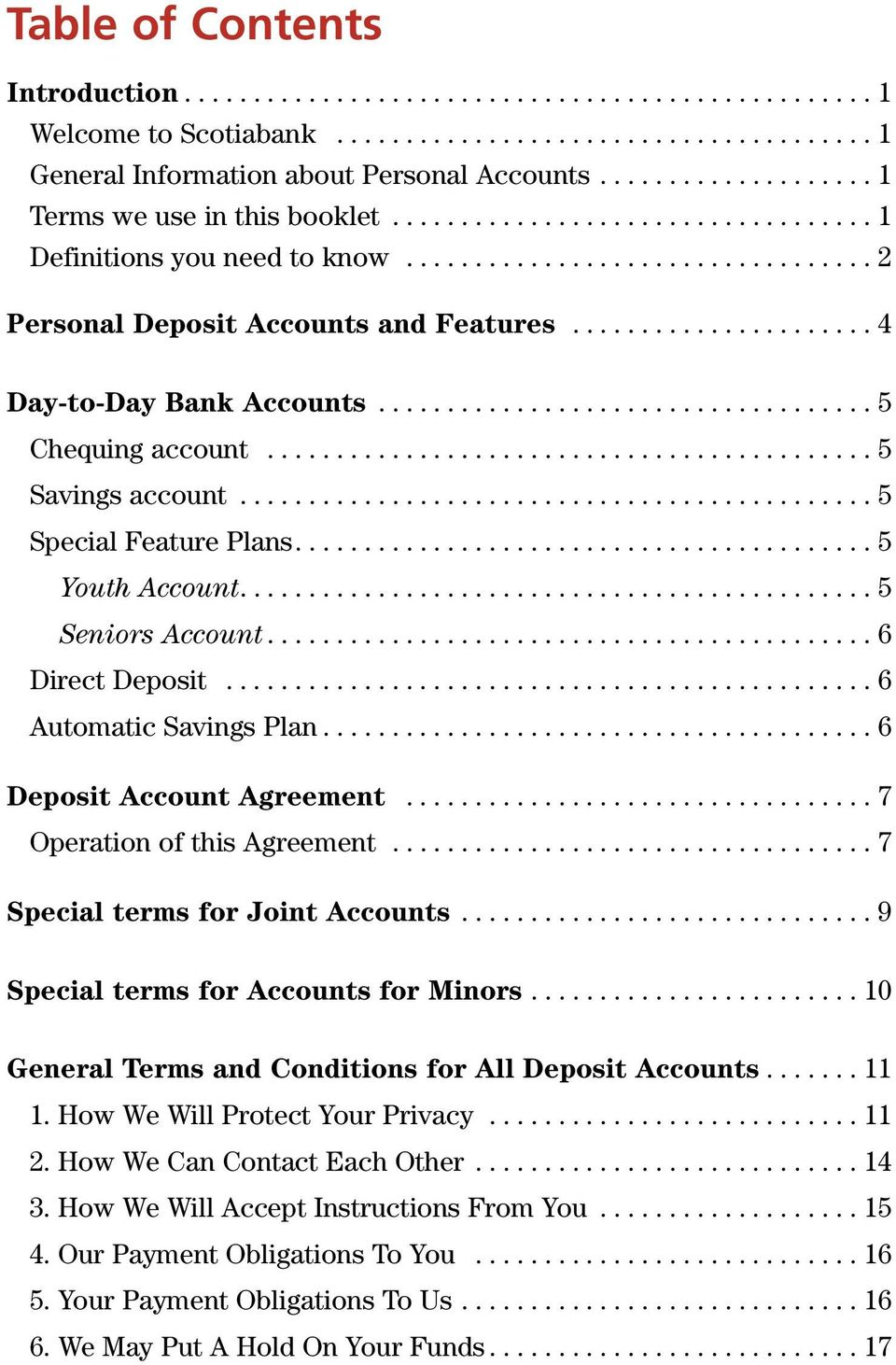 ..................... 4 Day-to-Day Bank Accounts.................................... 5 Chequing account............................................ 5 Savings account.............................................. 5 Special Feature Plans.