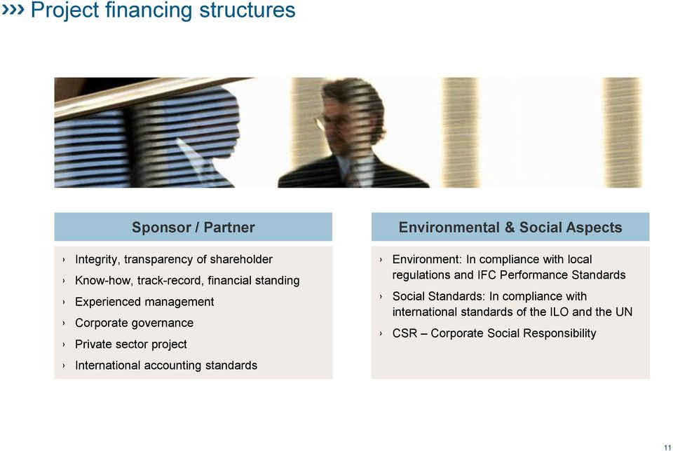 standards Environmental & Social Aspects Environment: In compliance with local regulations and IFC Performance