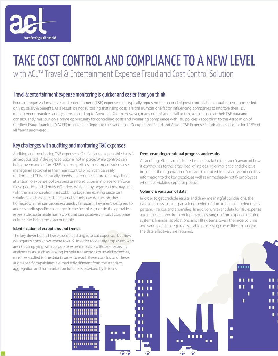 As a result, it s not surprising that rising costs are the number one factor influencing companies to improve their T&E management practices and systems according to Aberdeen Group.