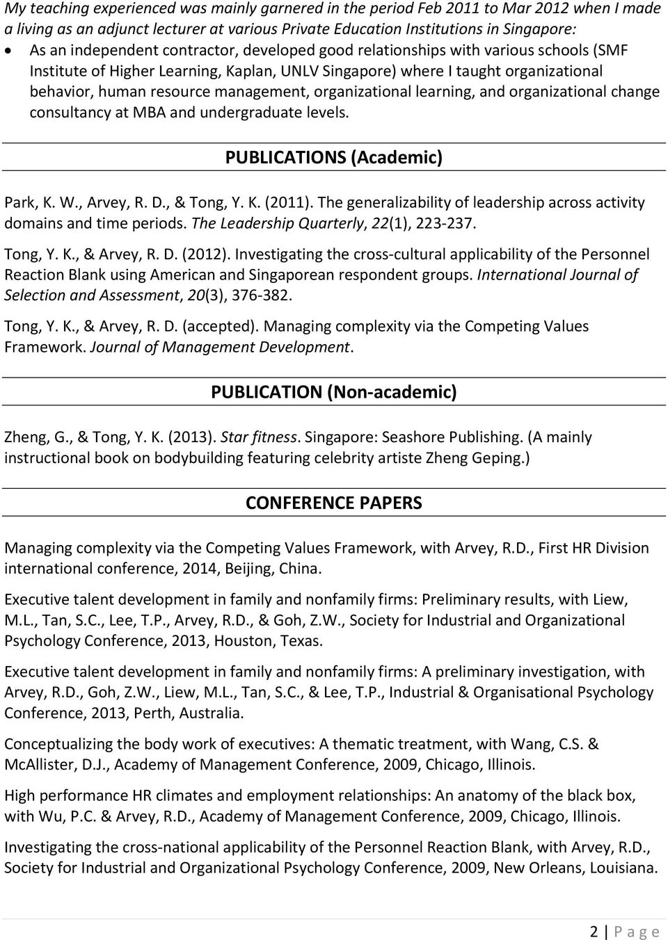organizational learning, and organizational change consultancy at MBA and undergraduate levels. PUBLICATIONS (Academic) Park, K. W., Arvey, R. D., & Tong, Y. K. (2011).