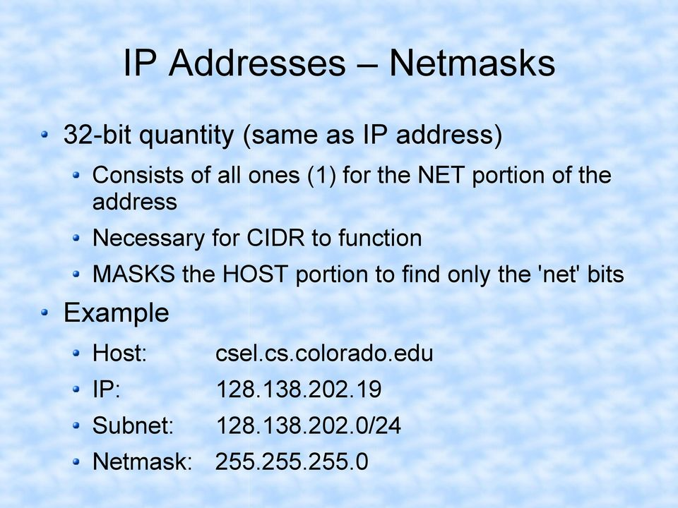 MASKS the HOST portion to find only the 'net' bits Example Host: cse