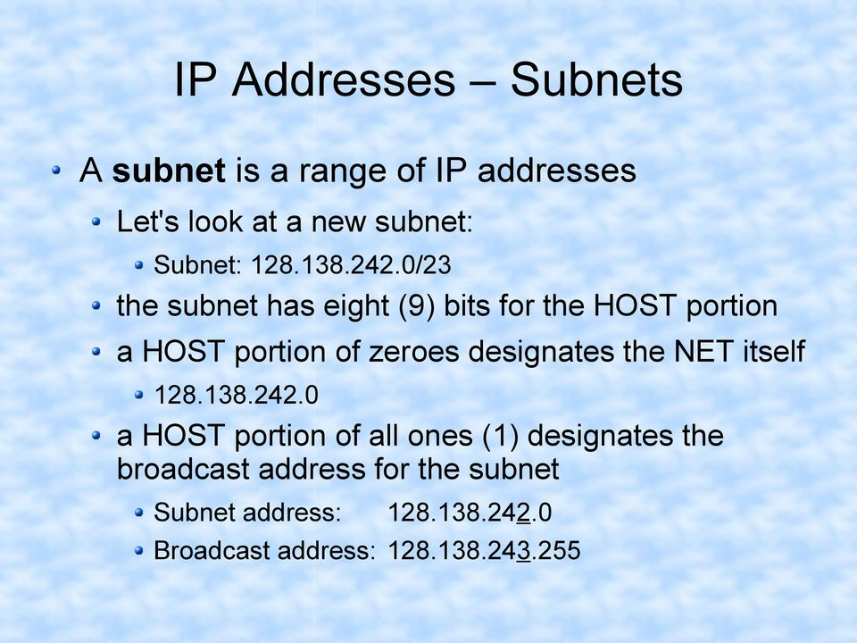 0/23 the subnet has eight (9) bits for the HOST portion a HOST portion of zeroes designates
