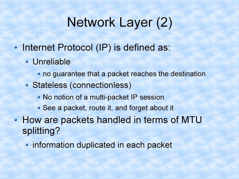 notion of a multi-packet IP session See a packet, route it, and forget about