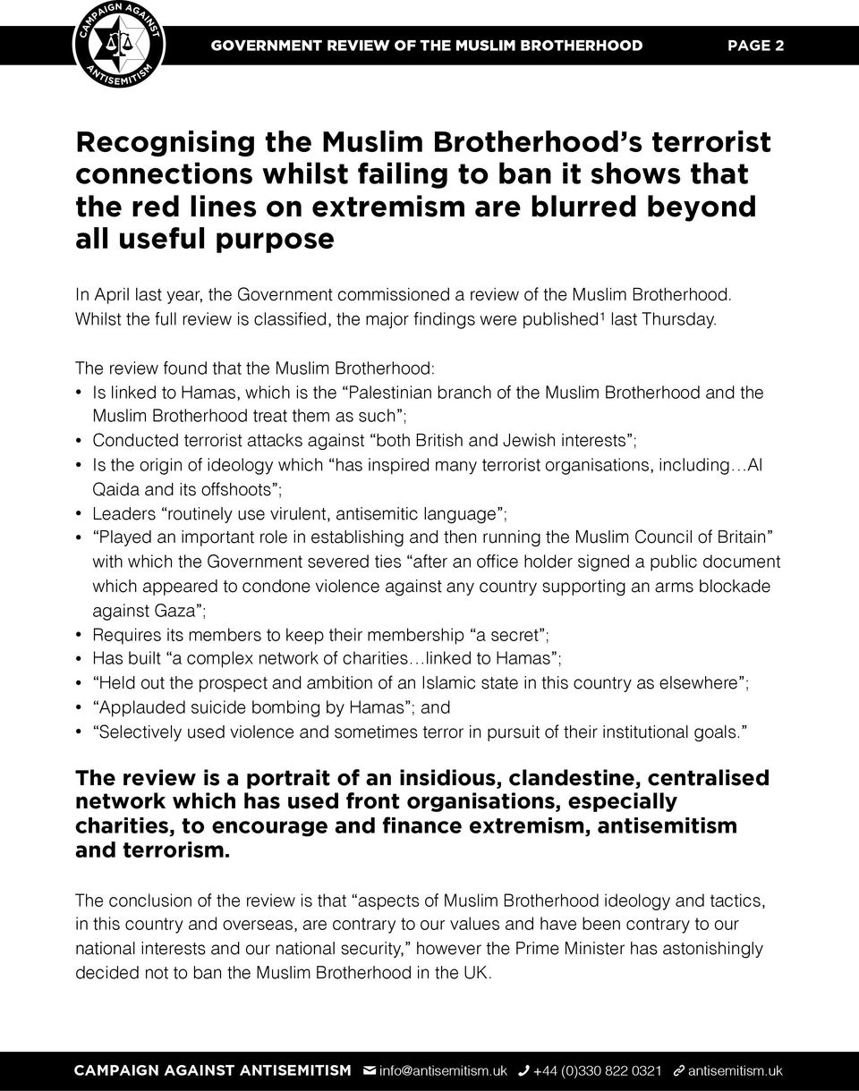 The review found that the Muslim Brotherhood: Is linked to Hamas, which is the Palestinian branch of the Muslim Brotherhood and the Muslim Brotherhood treat them as such ; Conducted terrorist attacks