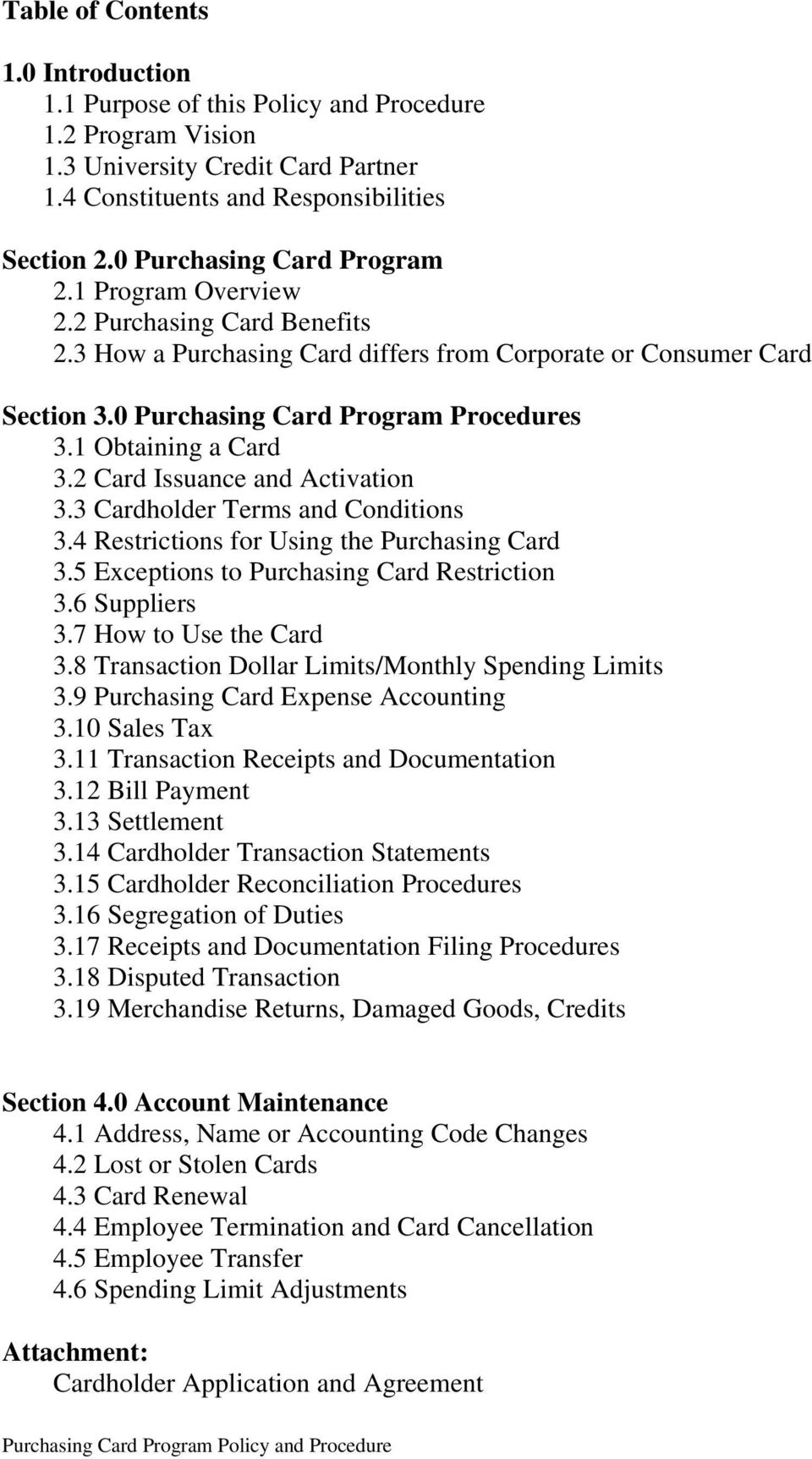 1 Obtaining a Card 3.2 Card Issuance and Activation 3.3 Cardholder Terms and Conditions 3.4 Restrictions for Using the Purchasing Card 3.5 Exceptions to Purchasing Card Restriction 3.6 Suppliers 3.