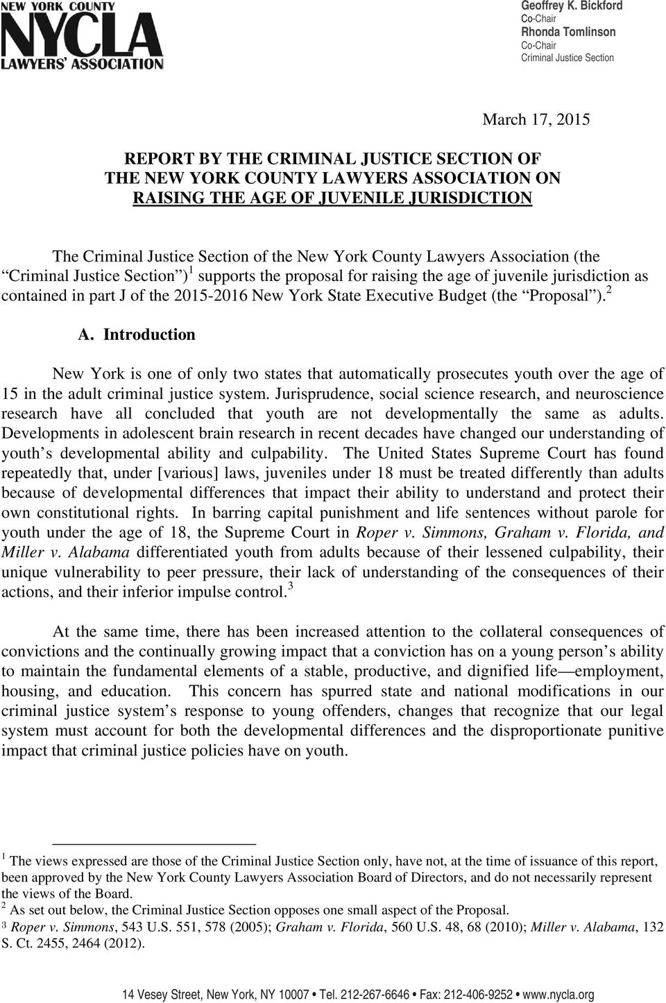 JURISDICTION The Criminal Justice Section of the New York County Lawyers Association (the Criminal Justice Section ) 1 supports the proposal for raising the age of juvenile jurisdiction as contained