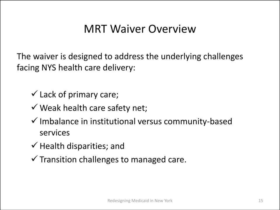 net; Imbalance in institutional versus community-based services Health