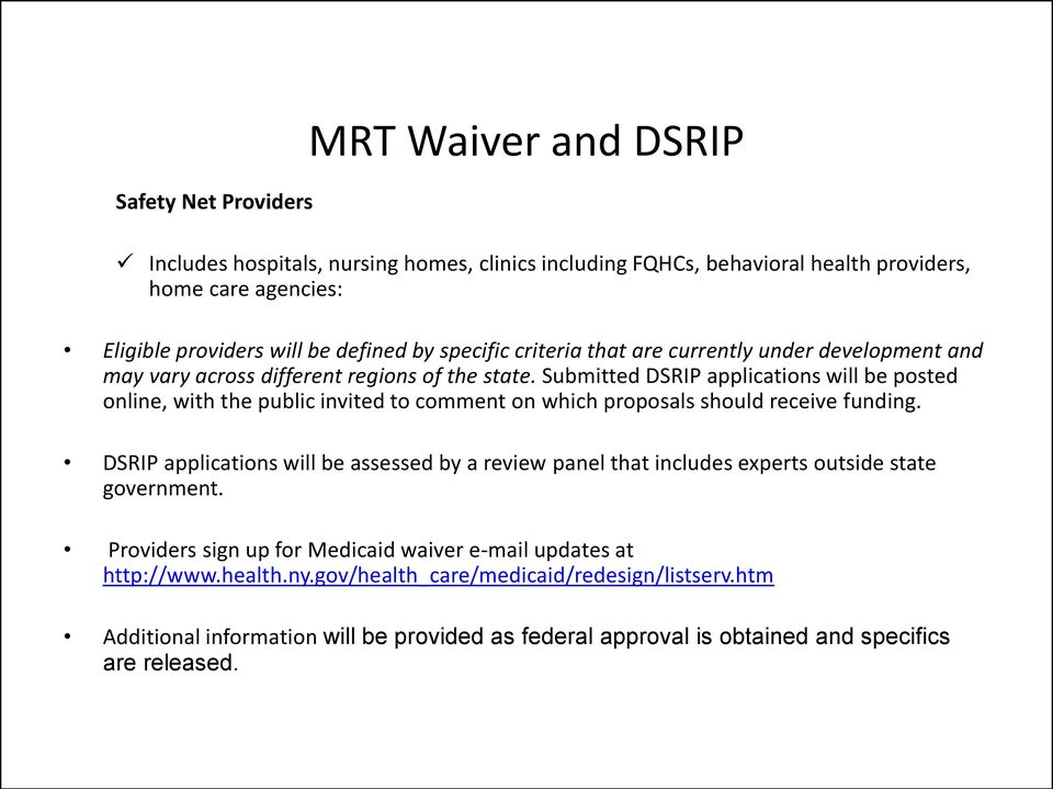 Submitted DSRIP applications will be posted online, with the public invited to comment on which proposals should receive funding.