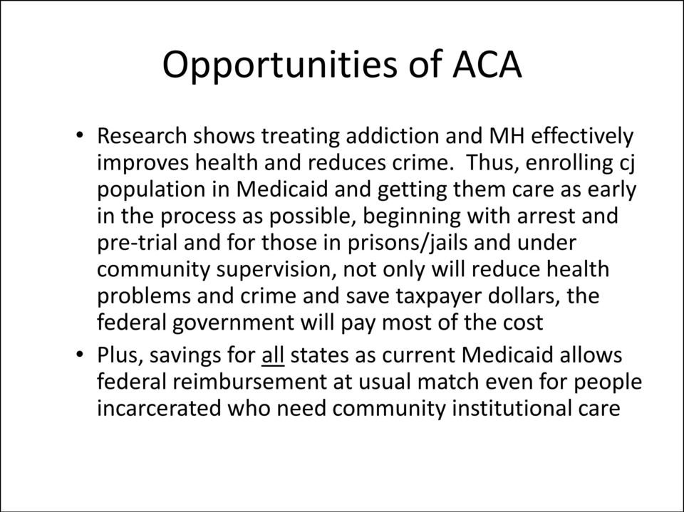 those in prisons/jails and under community supervision, not only will reduce health problems and crime and save taxpayer dollars, the federal