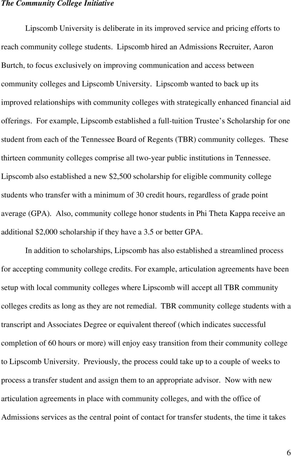 Lipscomb wanted to back up its improved relationships with community colleges with strategically enhanced financial aid offerings.