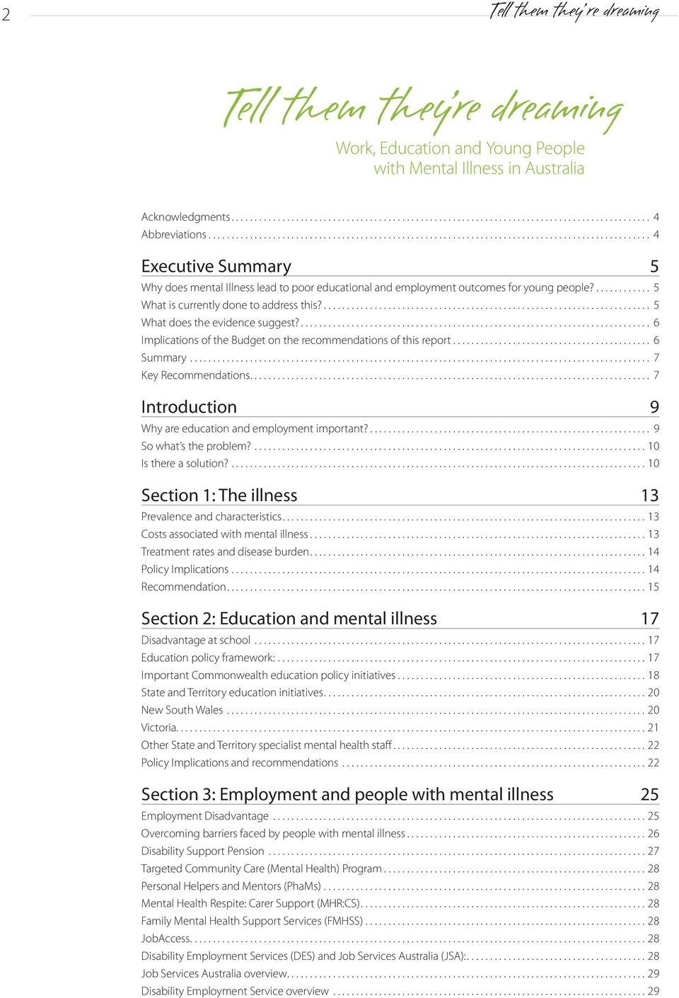 ... 6 Implications of the Budget on the recommendations of this report... 6 Summary... 7 Key Recommendations.... 7 Introduction 9 Why are education and employment important?... 9 So what s the problem?