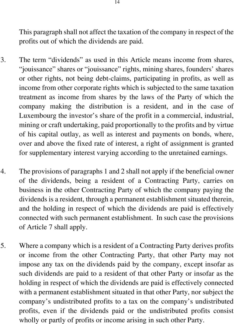 profits, as well as income from other corporate rights which is subjected to the same taxation treatment as income from shares by the laws of the Party of which the company making the distribution is