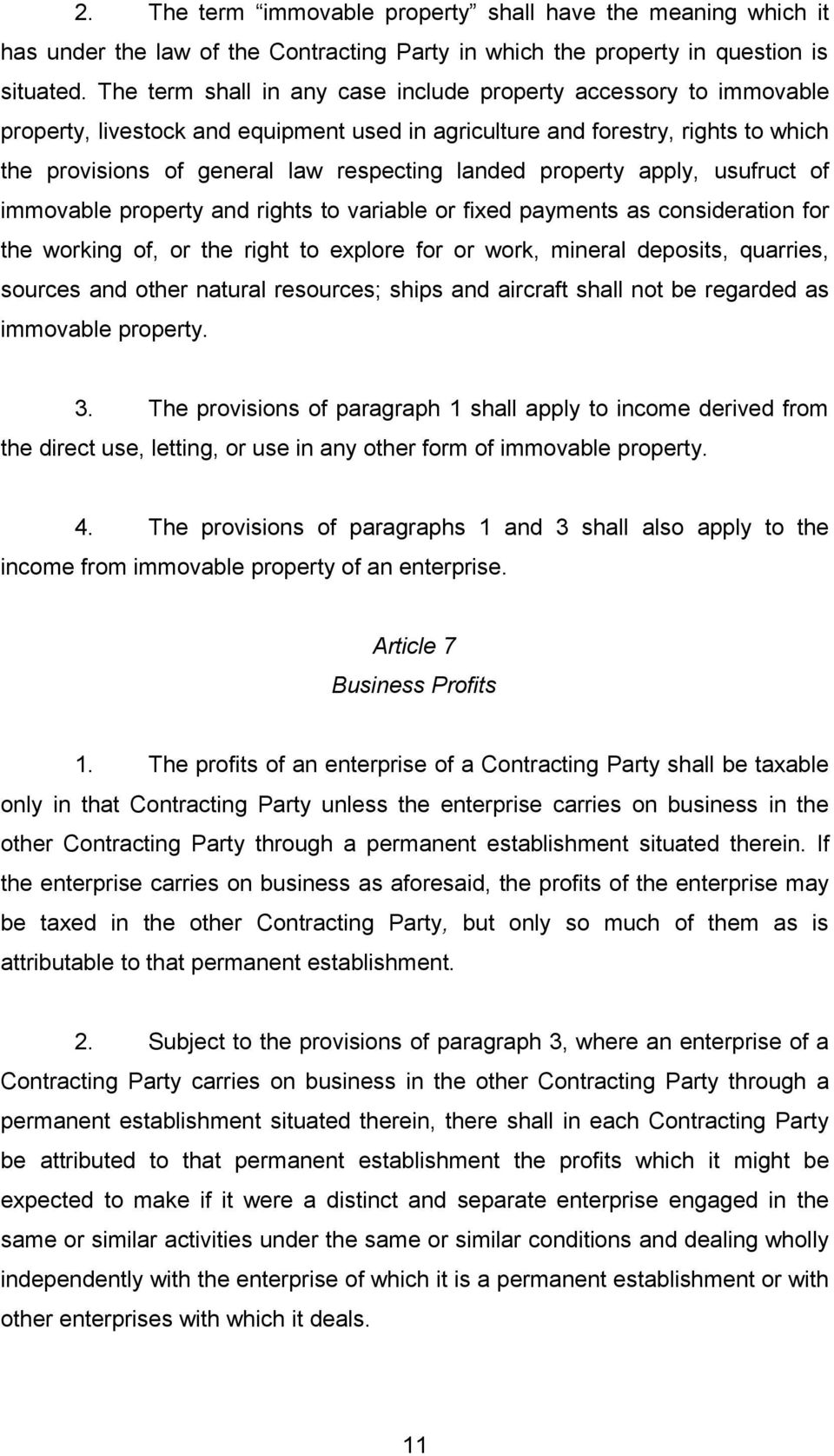 property apply, usufruct of immovable property and rights to variable or fixed payments as consideration for the working of, or the right to explore for or work, mineral deposits, quarries, sources