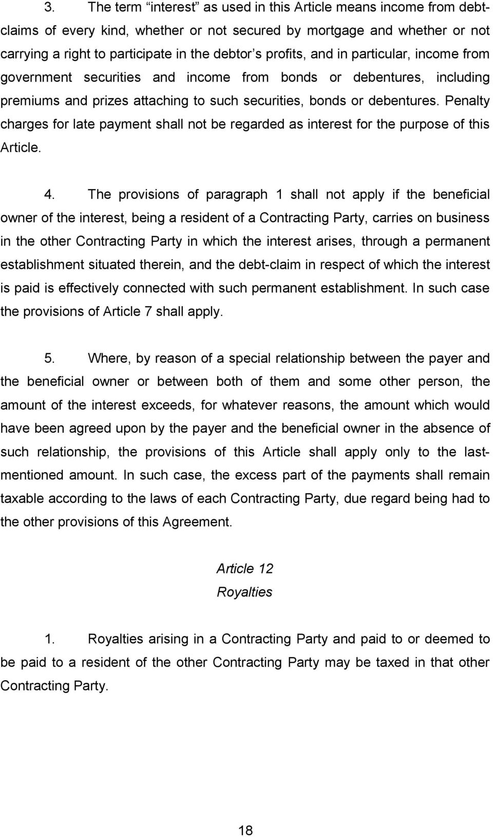 Penalty charges for late payment shall not be regarded as interest for the purpose of this Article. 4.