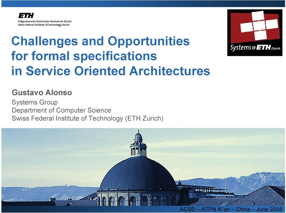 Oriented Architectures Gustavo Alonso Systems Group