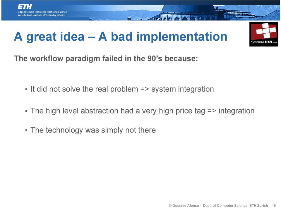 level abstraction had a very high price tag => integration The technology