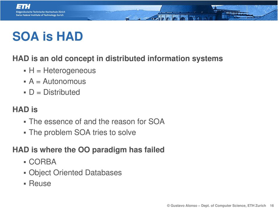 for SOA The problem SOA tries to solve HAD is where the OO paradigm has failed