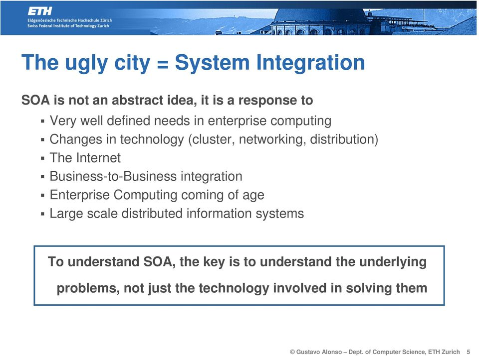 Enterprise Computing coming of age Large scale distributed information systems To understand SOA, the key is to