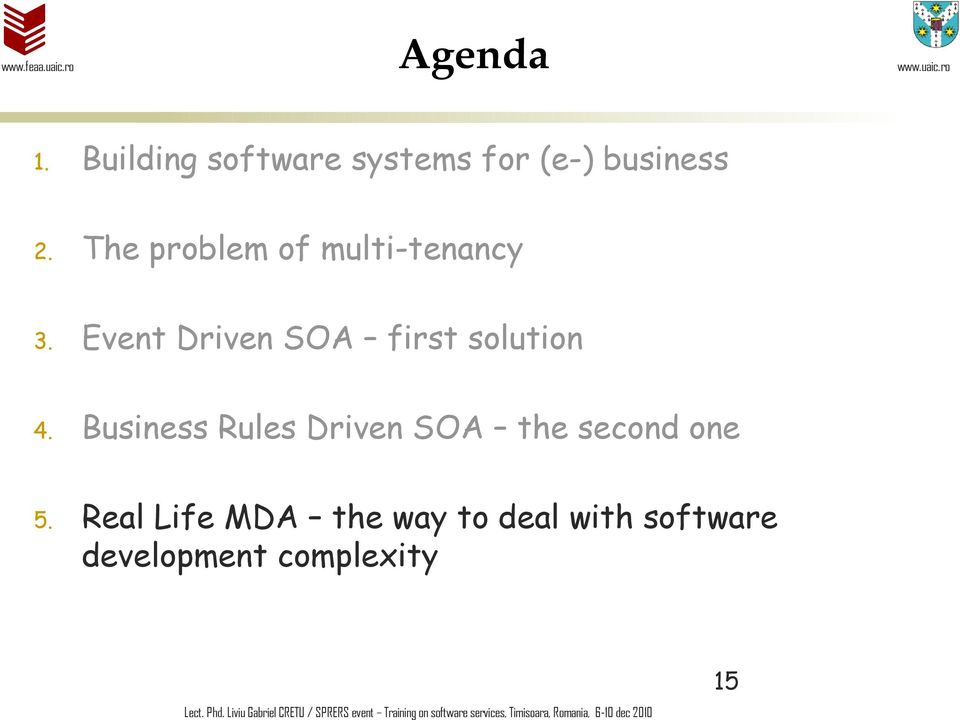 Real Life MDA the way to deal with software developmet complexity Lect. Phd.