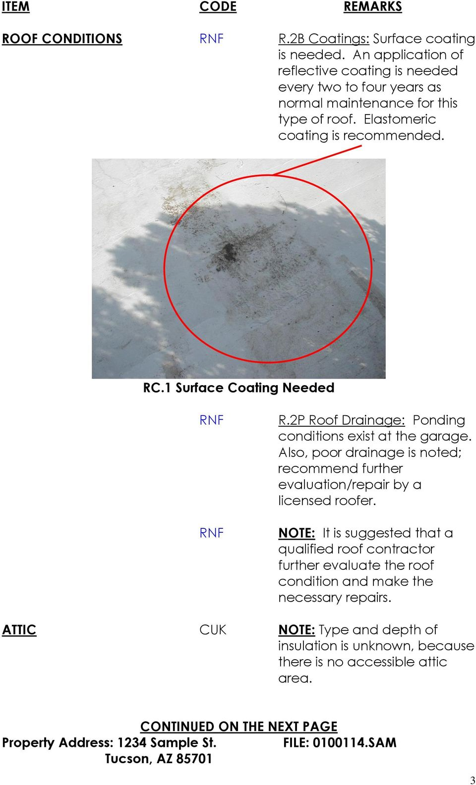 1 Surface Coating Needed R.2P Roof Drainage: Ponding conditions exist at the garage.