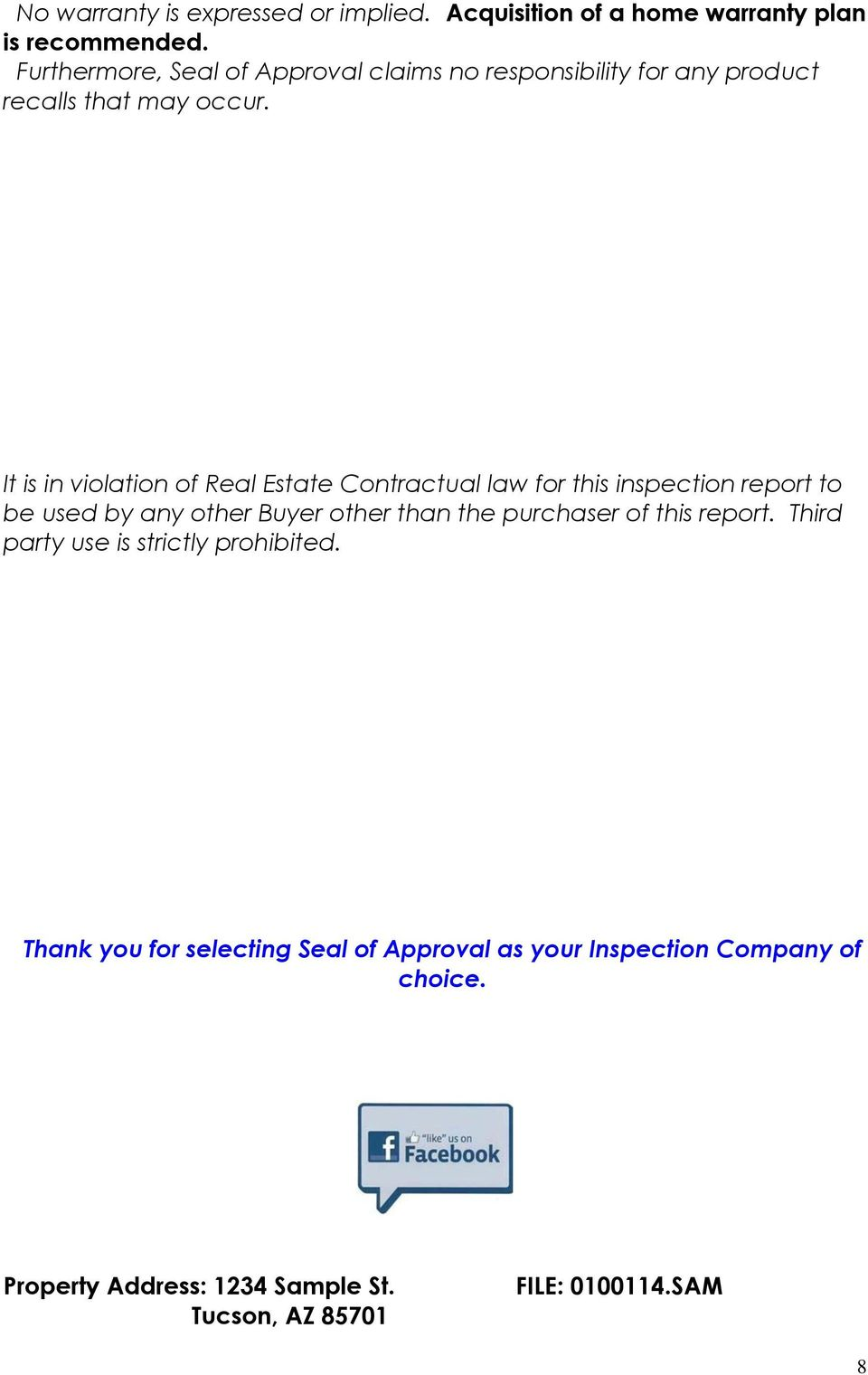 It is in violation of Real Estate Contractual law for this inspection report to be used by any other Buyer other