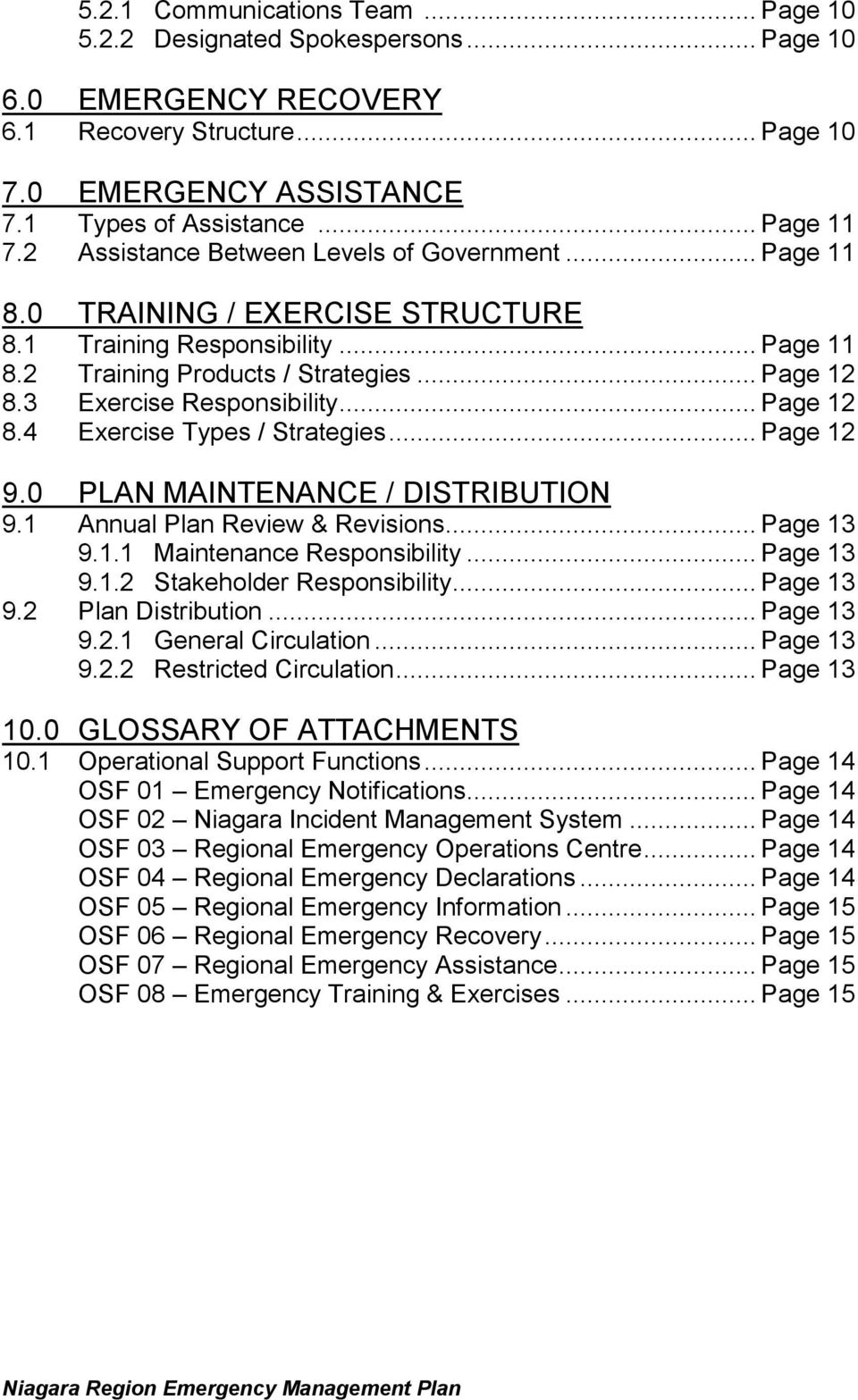 .. Page 12 8.4 Exercise Types / Strategies... Page 12 9.0 PLAN MAINTENANCE / DISTRIBUTION 9.1 Annual Plan Review & Revisions... Page 13 9.1.1 Maintenance Responsibility... Page 13 9.1.2 Stakeholder Responsibility.