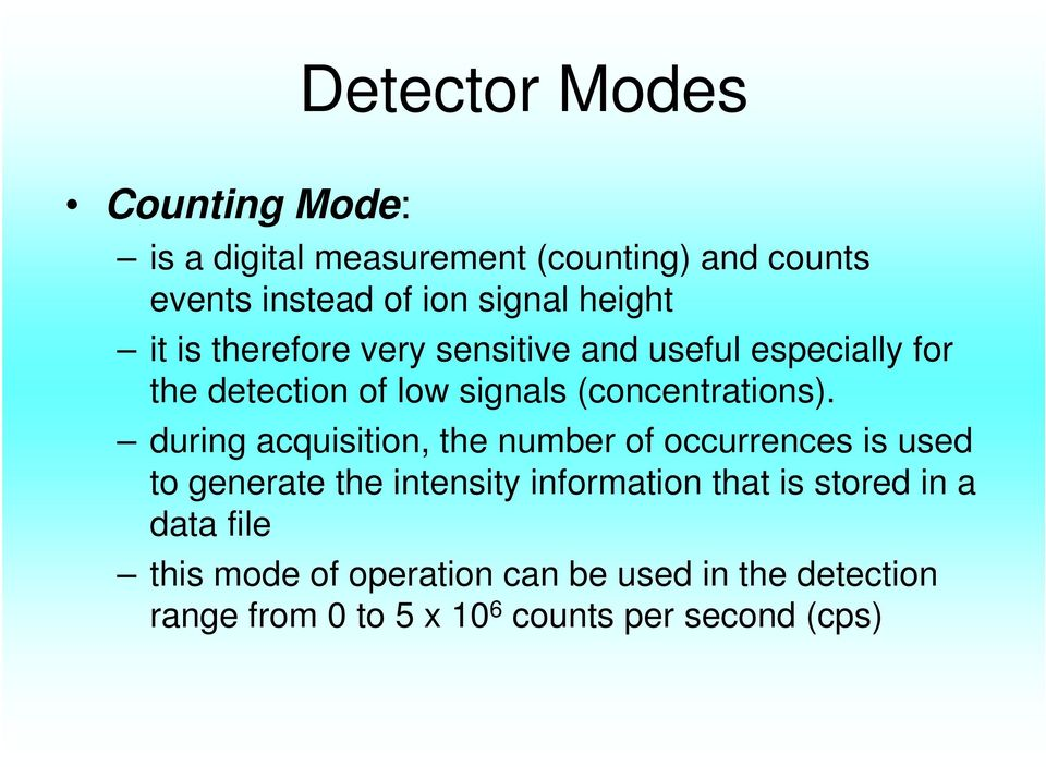 during acquisition, the number of occurrences is used to generate the intensity information that is stored in