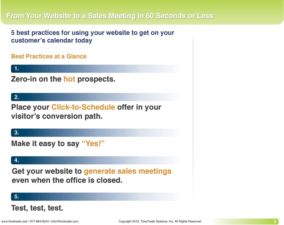 Place your Click-to-Schedule offer in your visitor s conversion path. 3.