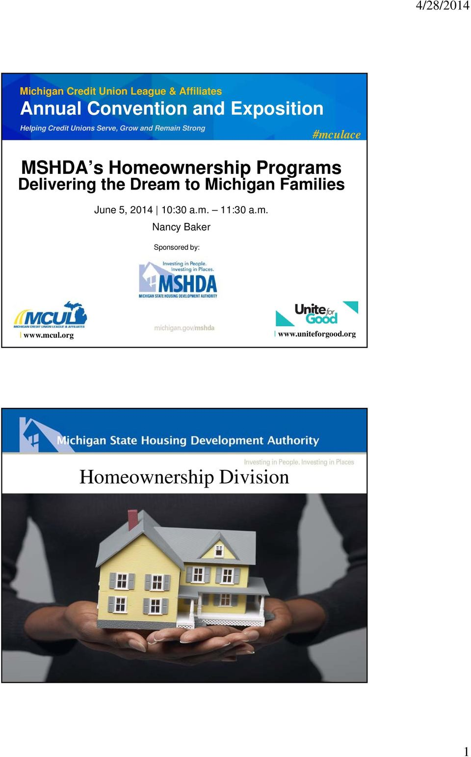 Homeownership Programs Delivering the Dream to Michigan Families June 5, 2014