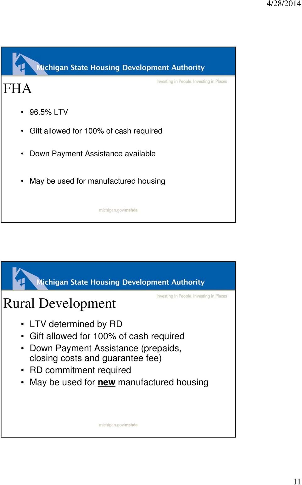 be used for manufactured housing Rural Development LTV determined by RD Gift