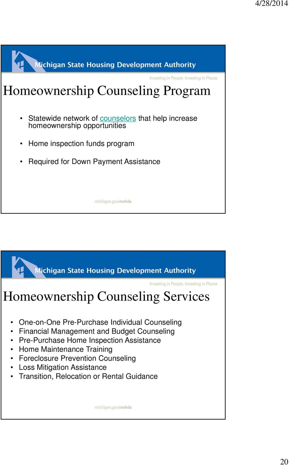 Pre-Purchase Individual Counseling Financial Management and Budget Counseling Pre-Purchase Home Inspection Assistance
