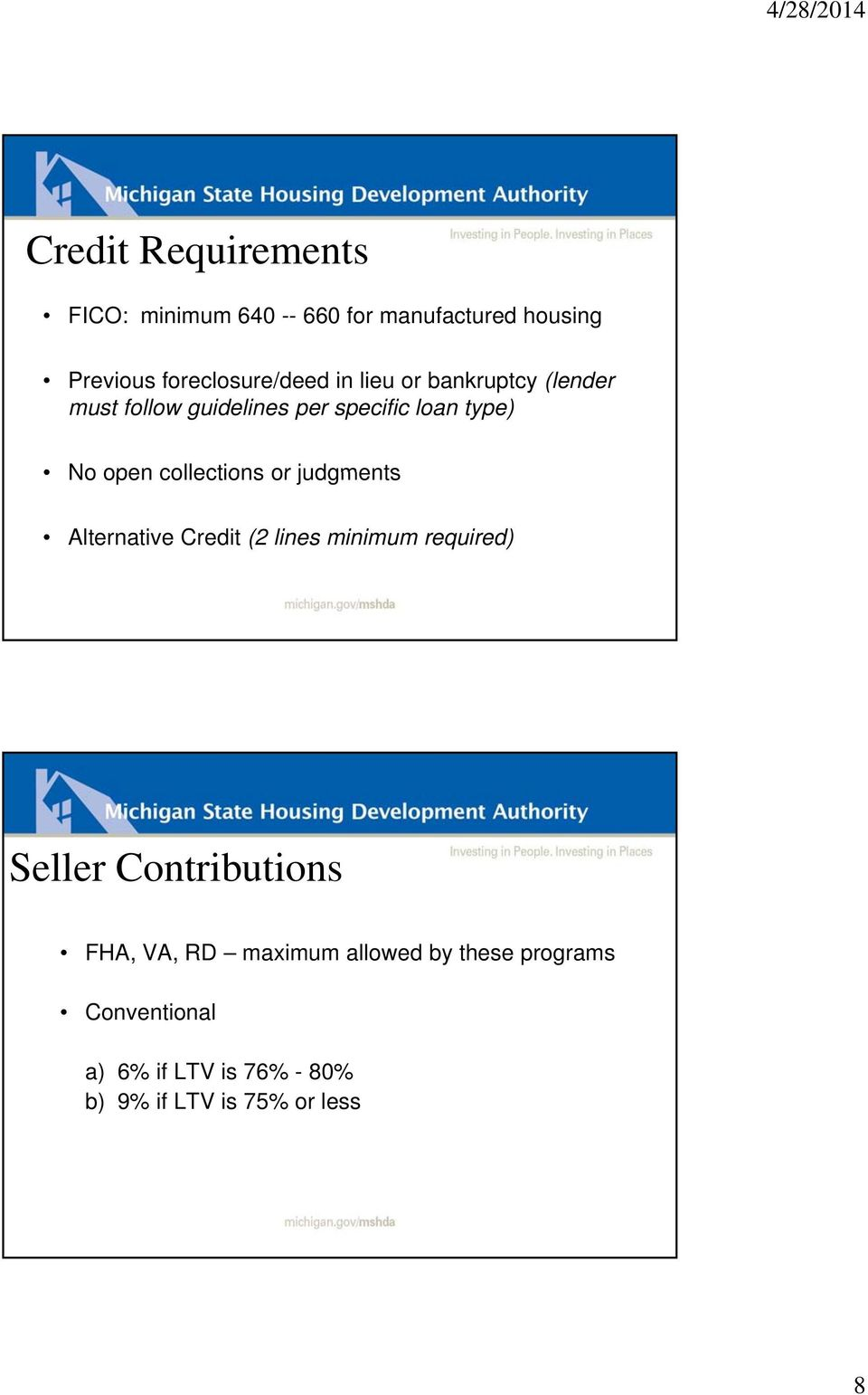 or judgments Alternative Credit (2 lines minimum required) Seller Contributions FHA, VA, RD