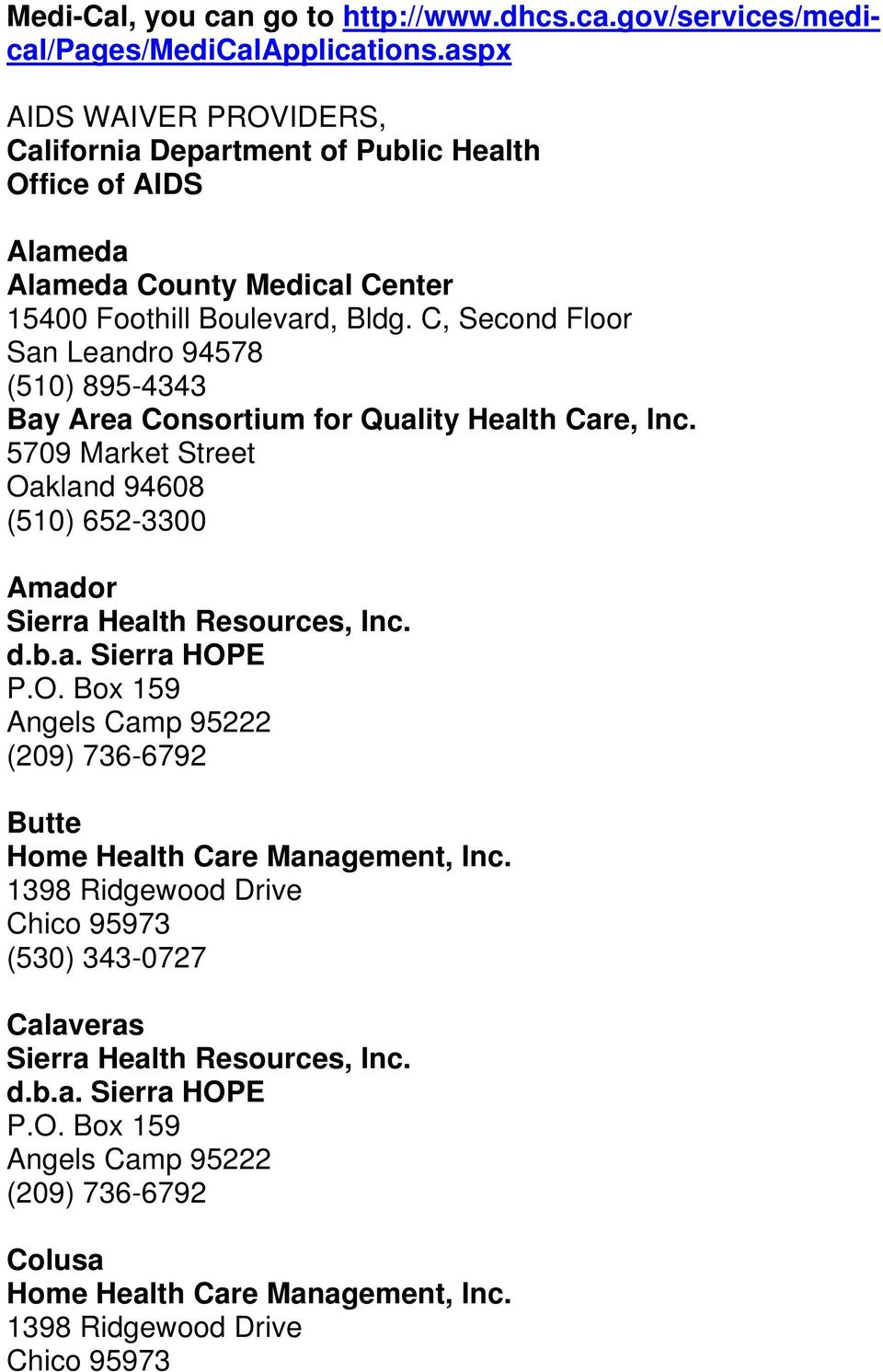 C, Second Floor San Leandro 94578 (510) 895-4343 Bay Area Consortium for Quality Health Care, Inc.