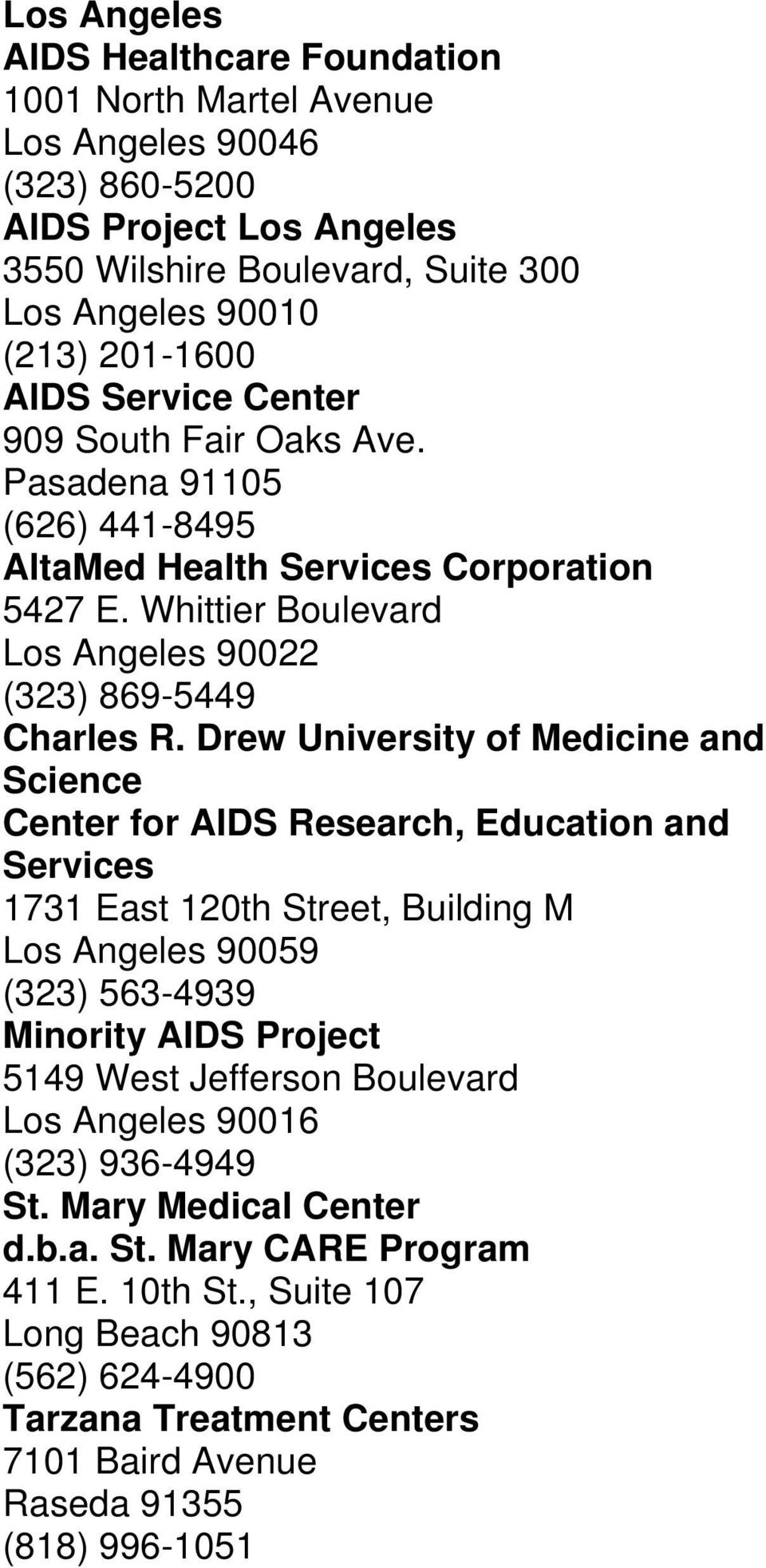 Drew University of Medicine and Science Center for AIDS Research, Education and Services 1731 East 120th Street, Building M Los Angeles 90059 (323) 563-4939 Minority AIDS Project 5149 West Jefferson