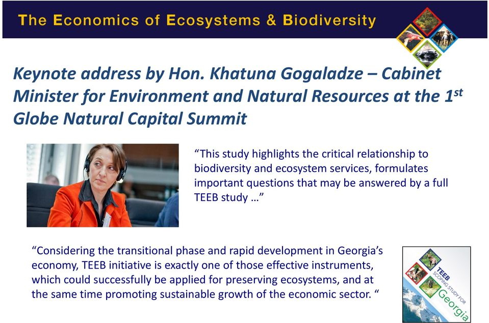 critical relationship to biodiversity and ecosystem services, formulates important questions that may be answered by a full TEEB study