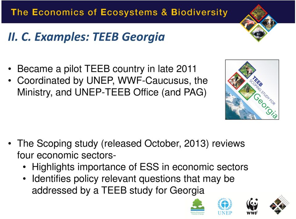 WWF-Caucusus, the Ministry, and UNEP-TEEB Office (and PAG) The Scoping study (released