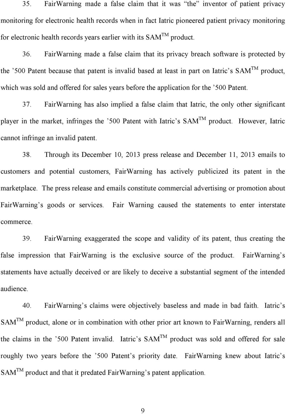 FairWarning made a false claim that its privacy breach software is protected by the 500 Patent because that patent is invalid based at least in part on Iatric s SAM TM product, which was sold and