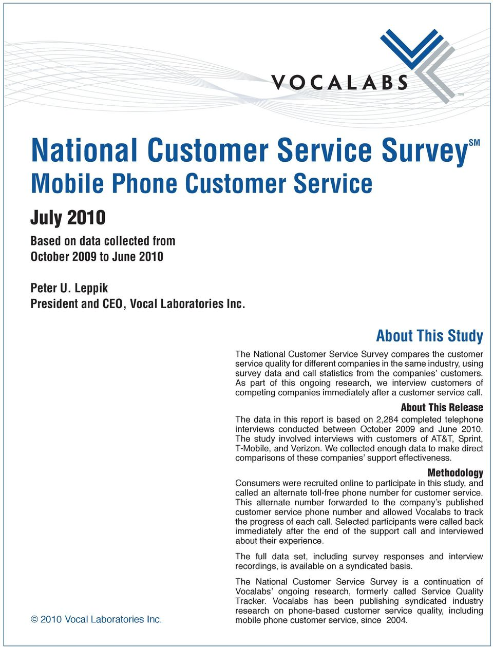 About This Study The National Customer Service Survey compares the customer service quality for different companies in the same industry, using survey data and call statistics from the companies